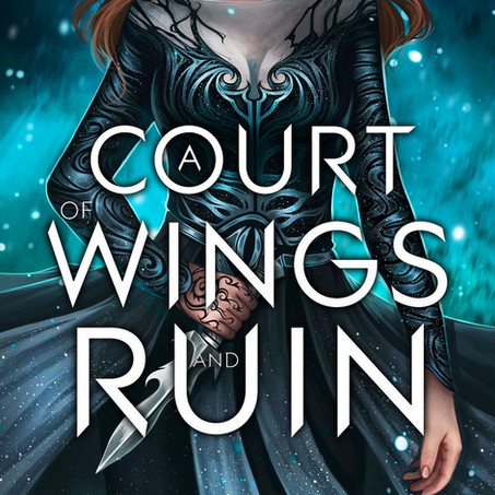 Book Review: A Court of Wings and Ruin, Book 3 of the A Court of Thorns and Roses Series