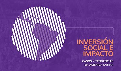 Inversión social e impacto: Casos y tendencias en América Latina
