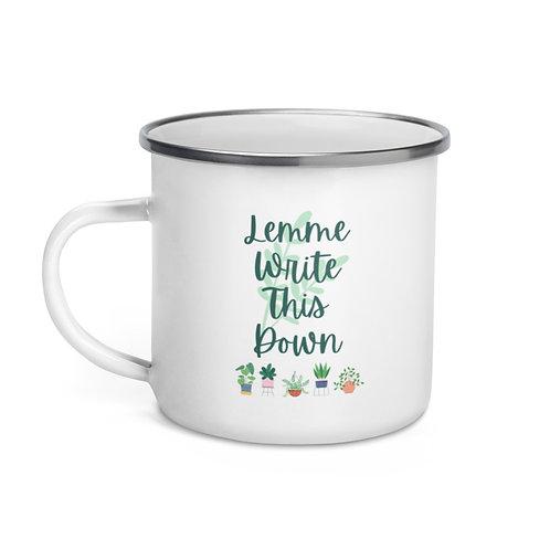 Lemme Write This Down Enamel Mug