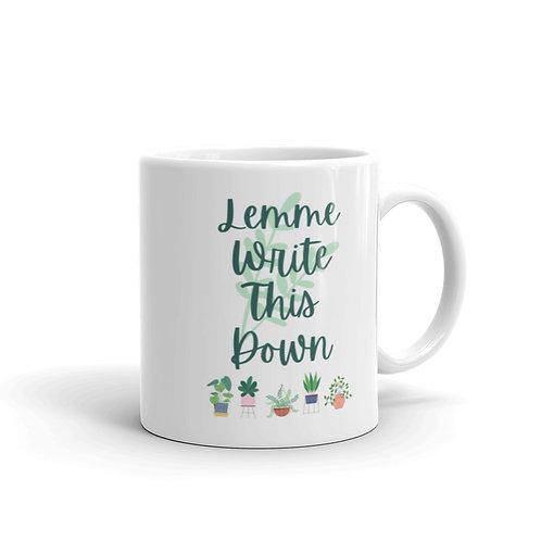 Lemme Write This Down Mug