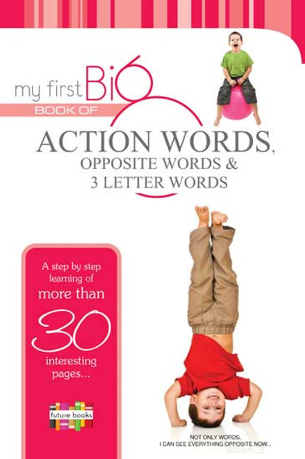 My First Big Book Of Action, Opposite & 3 Letter Words