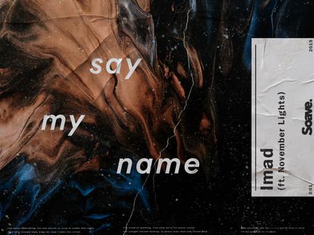 Imad - Say My Name (ft. November Lights)