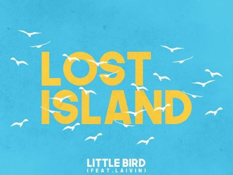 Lost Island - Little Bird (Feat. Laivin) - New Music Friday