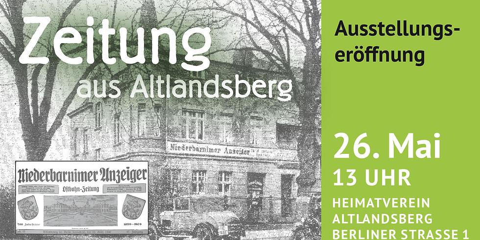 Eröffnung: Zeitung aus Altlandsberg