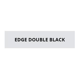 EDGE DOUBLE BLACK SERIES