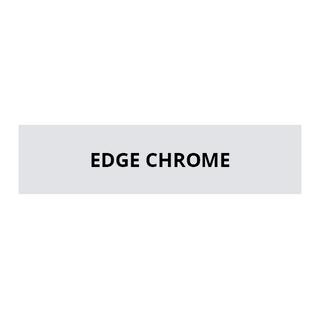 EDGE CHROME SERIES