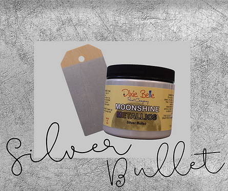 Silver Bullet Moonshine Metallic Paint-DIXIE BELLE-For Furniture / Any Surface