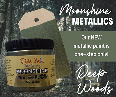 Deep Woods Moonshine Metallic Paint-DIXIE BELLE-For Furniture / Any Surface