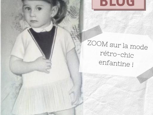 ZOOM sur la mode rétro-chic enfantine !