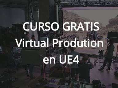 Virtual Production: Empieza hoy con los cursos GRATIS de UE4