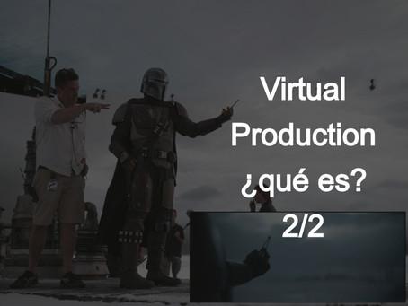 Virtual Production ¿qué es? (parte 2/2)*