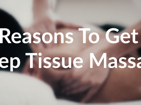 3 Reasons To Make Deep Tissue Massage Part of Your Training !