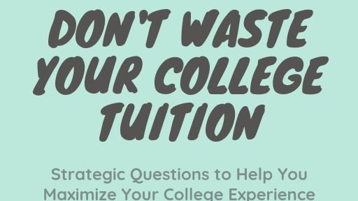 Don't Waste Your College Tuition | Ebook
