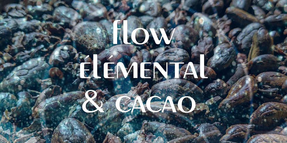 Flow élémental & Cacao