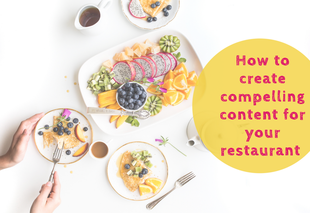 how to create compelling content for your restaurant