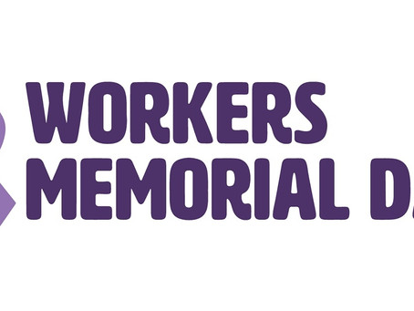 International Workers' Memorial Day - 28th April 2021 - a brief history