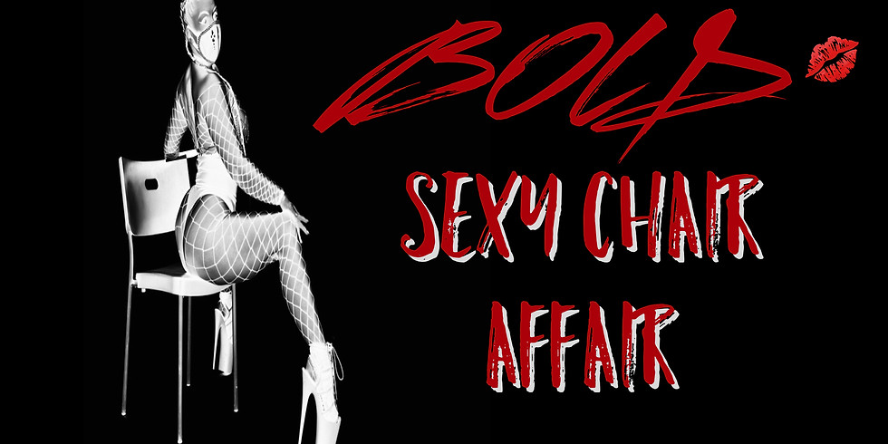 BOLD BODY (Sexy Chair Affair Class)