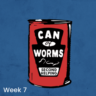 Can 0' Worms Second Helping: Week 7