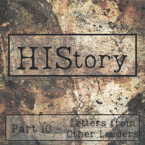 HIStory | Part 10 - Letters from Other Leaders