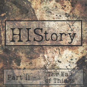 HIStory | Part 11 - The End of Things