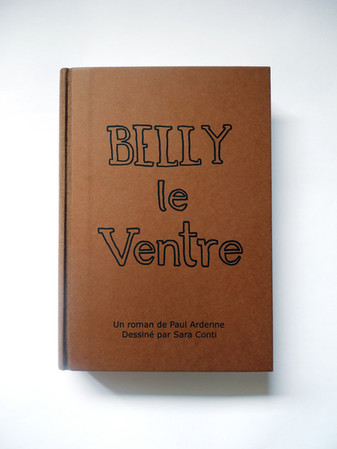 """Belly le Ventre"" Un roman de Paul Ardenne, dessiné par Sara Conti"