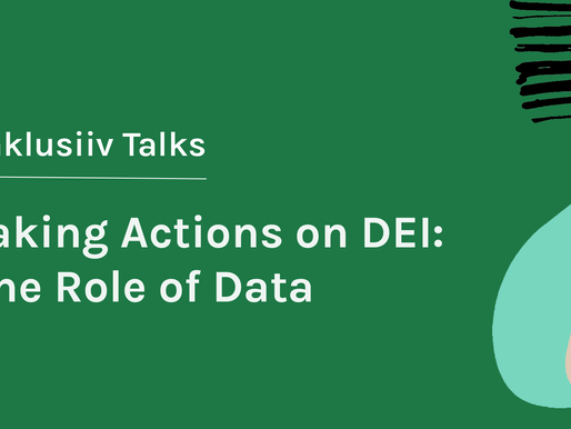 Taking Actions on Diversity, Equity, And Inclusion – The Role Of Data