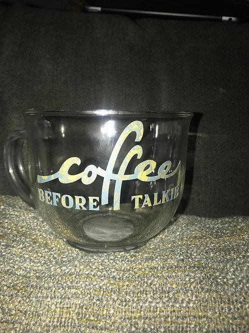Coffee before talkie glass mug
