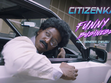 CITIZEN KAY | FUNNY BUSINESS [FT. GENESIS OWUSU]