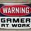 Thumbnail: Sign - Gamer at Work