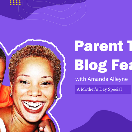 BLOG FEATURE: Amanda Talks Momprenuership, Teaching and COVID-19 (A Mother's Day Special)
