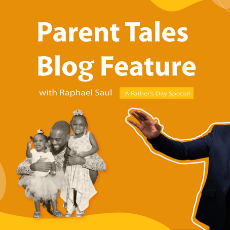 "BLOG FEATURE: ""A Father's Day Special"" with Raphael Saul"