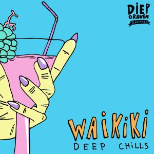 Deep Chills - Waikiki 3 [FINISHED]