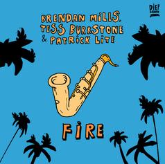 Brendan Mills, Tess Burrstone & Patrick Lite - Fire.png