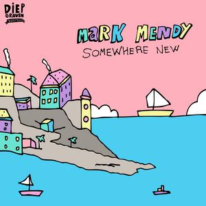 Mark Mendy - Somewhere New V4 [FINISHED]