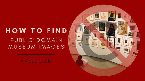Instructional video on how to find public domain museum images