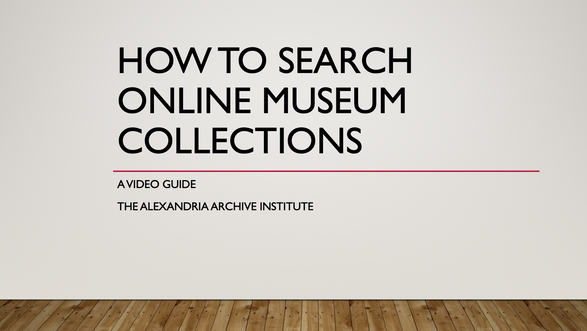 "Instructional video ""How to search online museum collections"""
