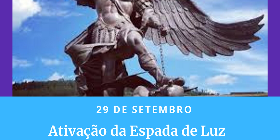 29/09 - Ativação da Espada de Luz de São Miguel Arcanjo