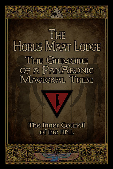 w-The Horus Maat Lodge: The Grimoire of a PanAeonic Tribe