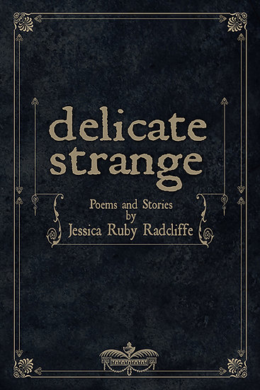 w-Delicate Strange: Poems and Stories