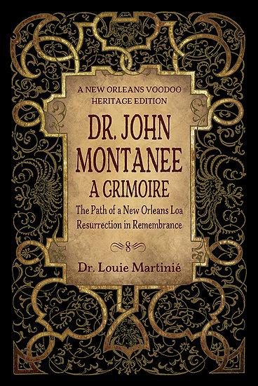 w-Dr. John Montanee: A Grimoire
