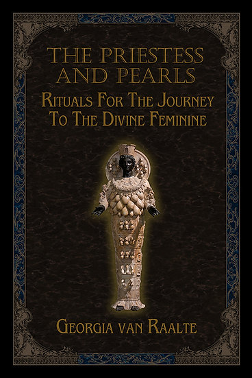 The Priestess and Pearls: Rituals for the Journey to the Divine Feminine