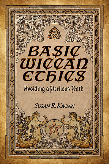 Basic Wiccan Ethics: Avoiding a Perilous Path