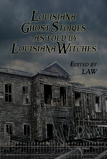 w-Ghost Stories As Told by Louisiana Witches