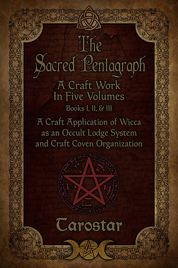 The Sacred Pentagraph: A Craft Work in Five Volumes