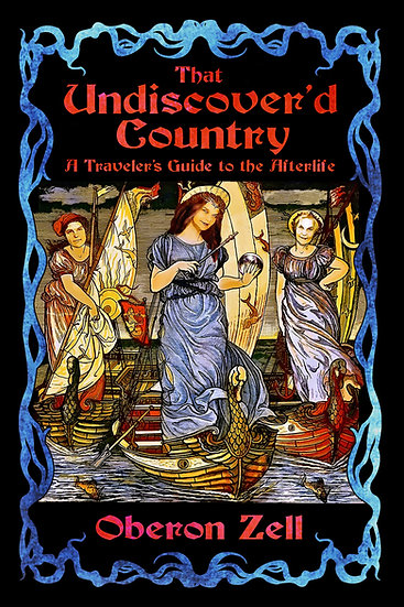 w-That Undiscover'd Country: A Traveler's Guide to the Afterlife