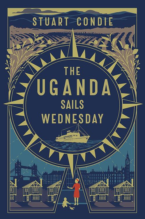 The Uganda Sails Wednesday: SHORTLISTED FOR RETREAT WEST FIRST NOVEL PRIZE 2019