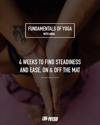Fundamentals of Yoga with Anna Hillaby LDN PHYSIO