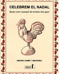 """""""Celebrem el Nadal"""", el llibre escrit per l' etnòleg Amadeu Carbó i Martorell, no pot faltat a casa!"""