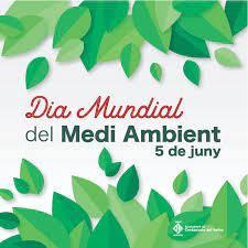Dia 5 de juny: Dia Mundial del Medi Ambient