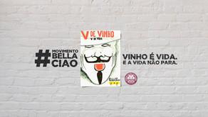 MOVIMENTO BELLA CIAO‼ VINHO É VIDA. E A VIDA NÃO PARA!